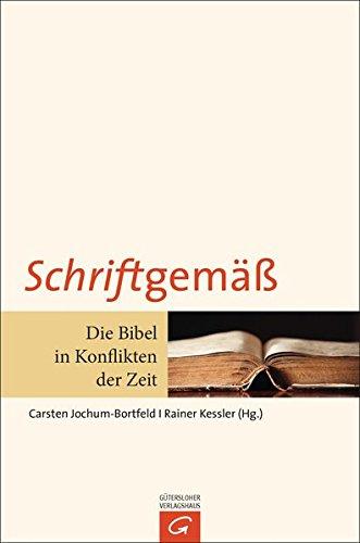 Schriftgemäß: Die Bibel in Konflikten der Zeit