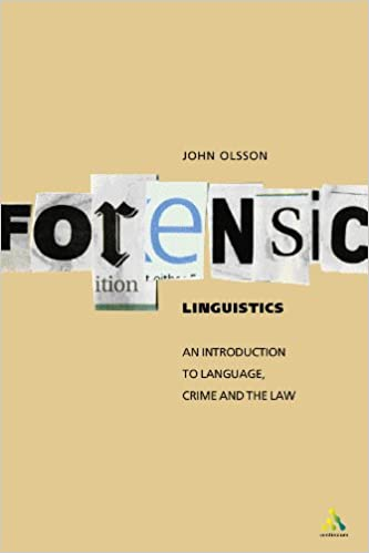 Amazon Com Forensic Linguistics An Introduction To Language Crime And The Law 9780826461094 Olsson John Books