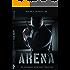 ARENA (An Artemus Newton Thriller Book 2)