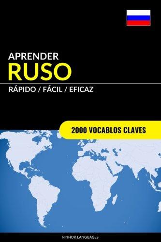 Aprender Ruso - Rápido / Fácil / Eficaz 2000 Vocablos Claves  [Languages, Pinhok] (Tapa Blanda)