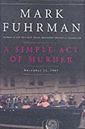A Simple Act of Murder: November 22, 1963