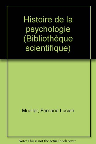 Histoire de la psychologie (Bibliothèque scientifique) (French Edition) (Leaf Fernand)