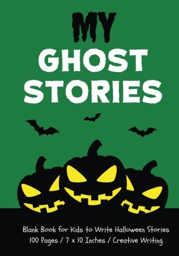 My Ghost Stories: Blank Book for Kids to Write Halloween Stories, Witch Green (Halloween (Halloween Stories To Write)