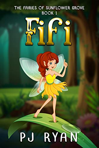 Fifi (a funny chapter book for kids ages 9-12) (The Fairies of Sunflower Grove 1)