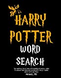 img - for Harry Potter Word Search - The Unofficial Puzzle Book With Hundreds Of Magical Words To Increase Your Knowledge On Hogwarts, Spells, Charms, Hexes, Facts And Trivia book / textbook / text book