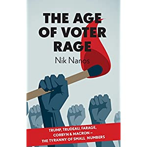 The Age Of Voter Rage: Trump, Trudeau, Farage, Corbyn & Macron – The Tyranny Of Small Numbers