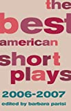 The Best American Short Plays 2006-2007, , 1557837473
