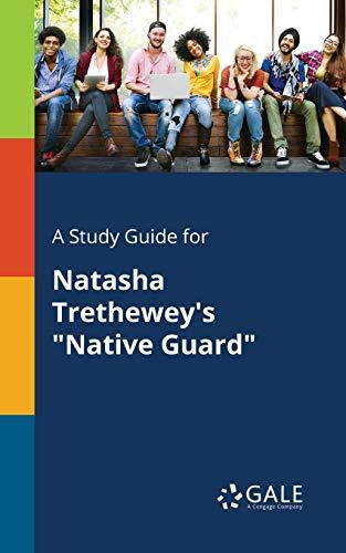 A Study Guide for Natasha Trethewey's