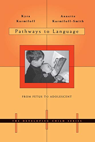 Pathways to Language: From Fetus to Adolescent (The Developing Child)
