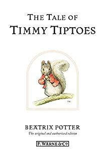 The Tale of Timmy Tiptoes (Beatrix Potter Originals Book 12)