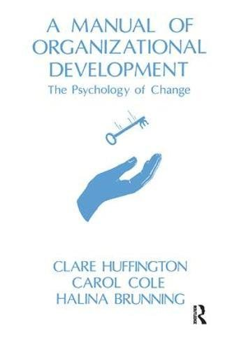 A Manual of Organizational Development: The Psychology of Change (Systemic Thinking & Practice Genes)