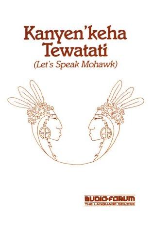Kanyen'Keha Tewatati: Let's Speak Mohawk