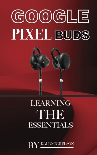 Price comparison product image Google Pixel Buds: Learning the Essentials