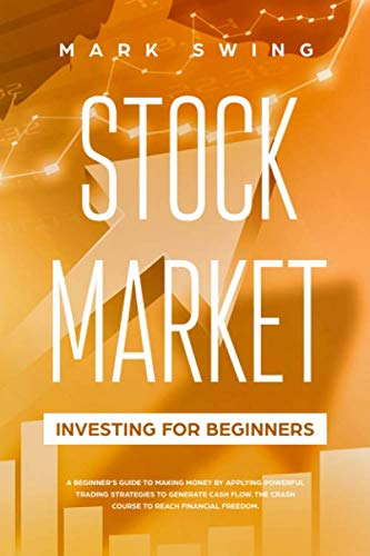 41FF3Q82zbL - Stock Market Investing for Beginners: A Beginner's Guide to Make Money by Applying Powerful Trading Strategies to Generate a Continous Cash Flow. The Crash Course to Reach Financial Freedom