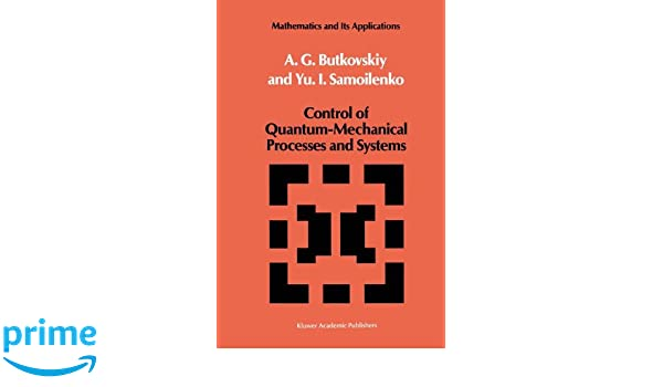 Control of Quantum-Mechanical Process and Systems