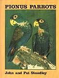 Pionus Parrots, John Stoodley and Pat Stoodley, 0947756019