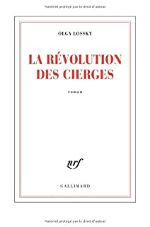 La révolution des cierges : roman, Lossky, Olga