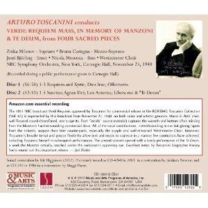 Giuseppe Verdi: Requiem AND Te Deum from Quatro Pezzi Sacri [New York -- November 23, 1940; Zinka Milanov, Jussi Bjorling (Bjoerling), Bruna Castagna, Nicola Moscona; NBC Symphony Orchestra, Westminister Choir, Arturo Toscanini, conductor] (2012 Remasteri by Music & Arts