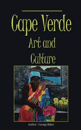 Cape Verde Art and Culture: Custom, Tradition and Environment