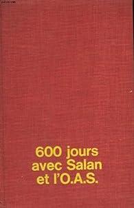600 jours avec Salan et l'O.A.S. par Jean Ferrandi
