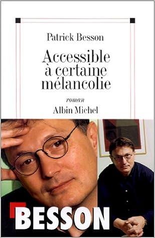 Accessible à une certaine mélancolie