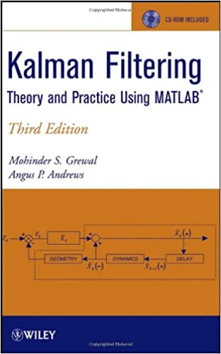Kalman Filtering: Theory and Practice Using MATLAB (Wiley