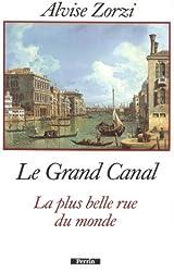 Le Grand Canal , la plus belle rue du monde