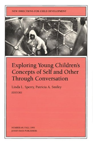 Exploring Young Children's Concepts of Self and Other Through Conversation: New Directions for Child and Adolescent Deve