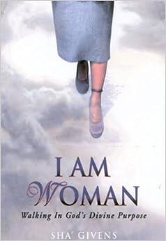Book I Am Woman: Walking in God's Divine Purpose
