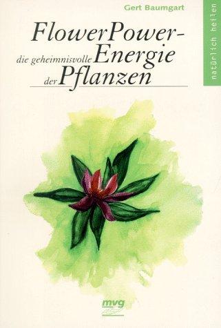 flower-power-die-geheimnisvolle-energie-der-pflanzen