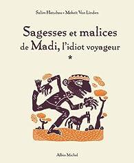 Sagesses et malices de Madi, l'idiot voyageur par Salim Hatubou
