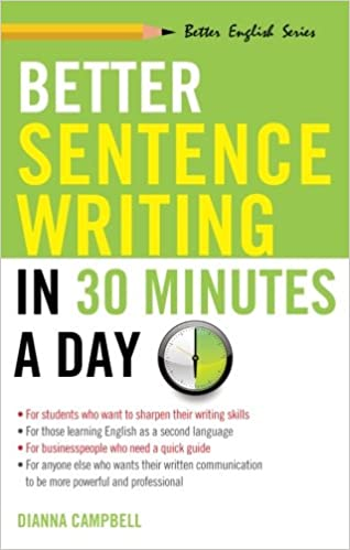 Better Sentence Writing in 30 Minutes a Day (Better English Series ...