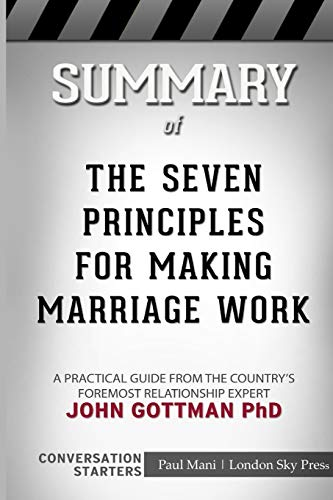 Summary of The Seven Principles for Making Marriage Work: Conversation Starters