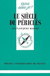 Le siècle de Périclès par Jean-Jacques Maffre