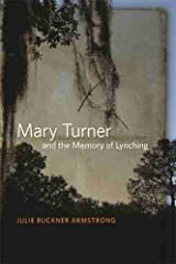 Mary Turner and the Memory of Lynching Hardcover
