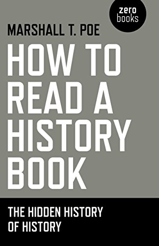 [Book] How to Read a History Book: The Hidden History Of History KINDLE