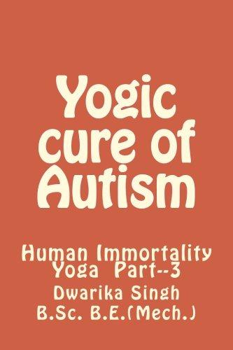 Yogic Cure of Autism: Human Immortality Part--3: Amazon.es ...
