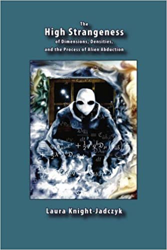 The High Strangeness: Of Dimensions, Densities, and the Process of Alien Abduction by Laura Knight-Jadczyk (2006-05-04)