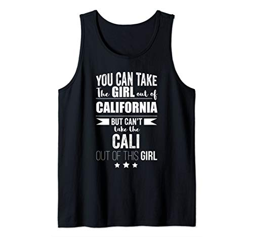 - Can take the Girl out of California Cali Pride Proud Gift Tank Top