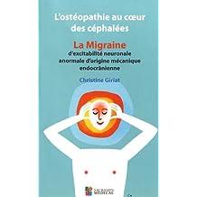 L'ostéopathie Au Coeur des Céphalées: la Migraine d'Excitabilité