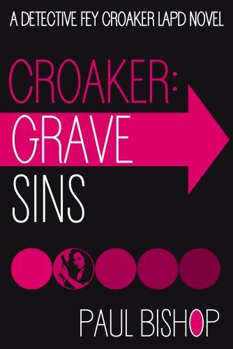 Croaker: Grave Sins (A Detective Fey Croaker LAPD Novel Book 2)