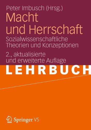 Macht und Herrschaft: Sozialwissenschaftliche Theorien und Konzeptionen