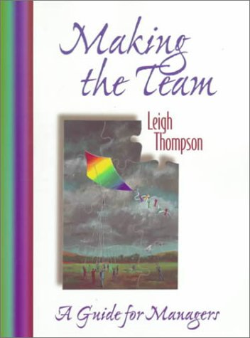 Making the Team: A Guide for Managers ()
