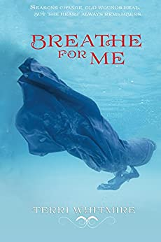 Breathe for Me (Breathe Series Book 1) by [Whitmire,Terri]