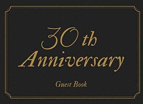 30th Anniversary Guest Book: Black & Gold Keepsake Sign In Guestbook With 110 Pages For Guests To Leave Messages Or Thoughts (Supplies Party Pocket Polly)