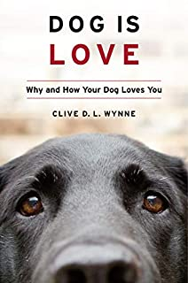 Book Cover: Dog Is Love: Why and How Your Dog Loves You