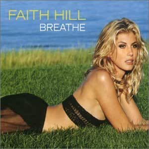 Faith Hill The Hits Album Faith Hill - Breathe (...