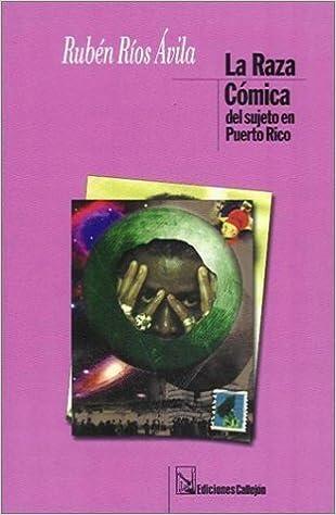 La raza Comica del sujeto en Puerto Rico (Spanish Edition) by Ruben Rios Avila (2002-02-14): Amazon.com: Books