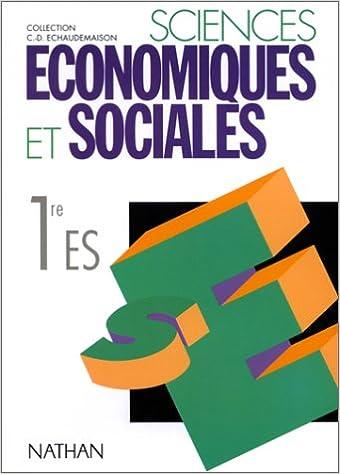 Livres Sciences économiques et sociales 1re ES : programme 1994 pdf ebook