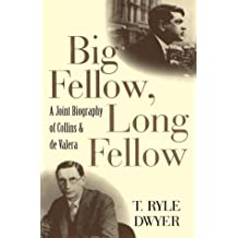 BIG FELLOW, LONG FELLOW: A Joint Biography of Collins and de Vale